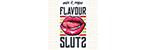 Flavour Sluts